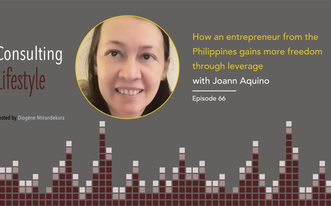 #066 – How an entrepreneur from the Philippines gains more freedom through leverage with Joann Aquino