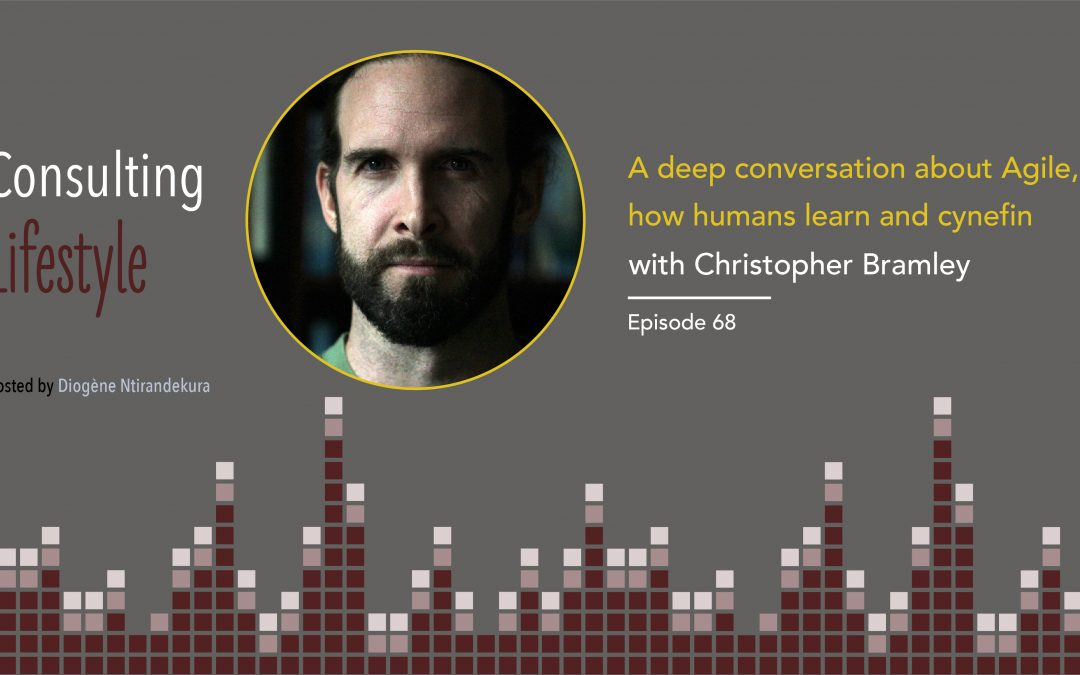 #68 – Christopher Bramley – A deep conversation about Agile, how humans learn and cynefin.