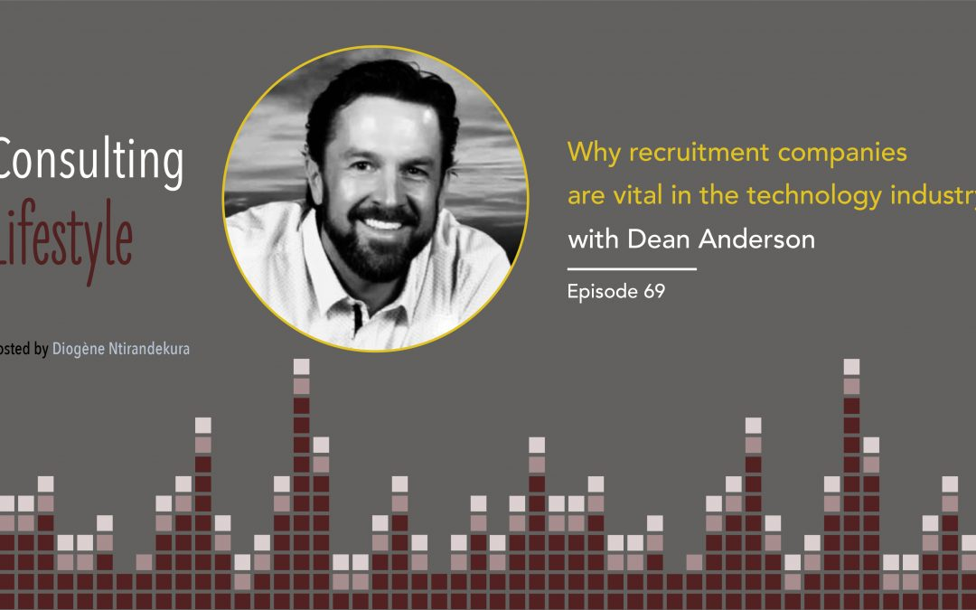 #069 – How to achieve success in the IT recruitment industry with Dean Anderson