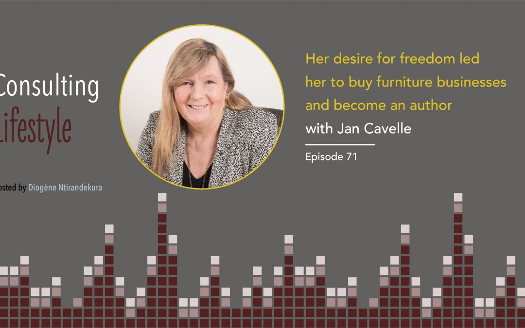 #071 – Jan Cavelle – Her desire for freedom led her to buy furniture businesses and become an author
