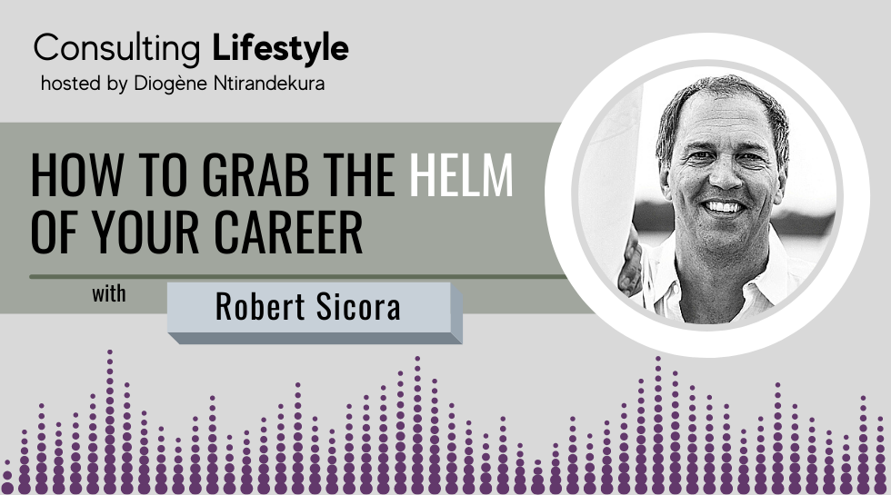#081 – How to grab the helm of your career with Dr Robert Sicora