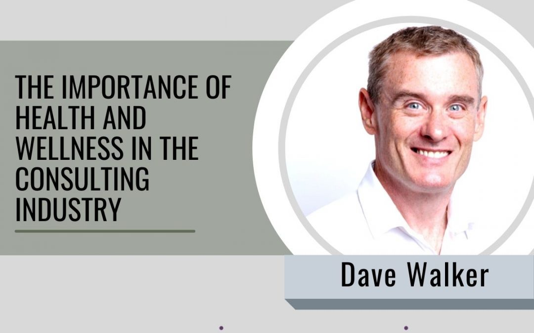 086 The importance of health and wellness in the consulting industry